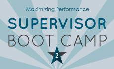 Supervisor Boot Camp One - Maximizing Performance