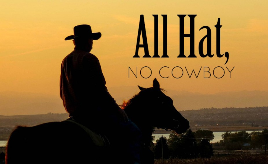 All Hat, No Cowboy